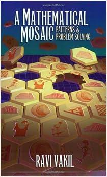 a mathematical mosaic patterns problem solving ravi vakil 9781895997040 books. Black Bedroom Furniture Sets. Home Design Ideas