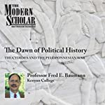 The Modern Scholar: The Dawn of Political History: Thucydides and the Peloponnesian Wars | Fred Baumann
