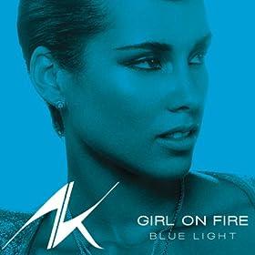 Girl On Fire (Bluelight Version)