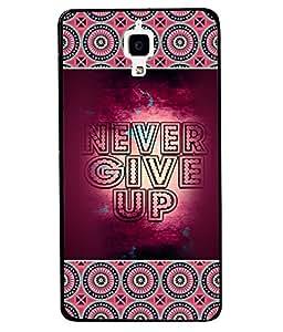 PRINTVISA Never Give Up Premium Metallic Insert Back Case Cover for Xiaomi MI4 - D5820
