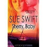Sherry, Baby ~ Sue Swift