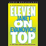 Eleven on Top (       ABRIDGED) by Janet Evanovich Narrated by Lorelei King