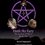 Hath No Fury: The Lesson of Three, Book One | [Hal Rappaport]
