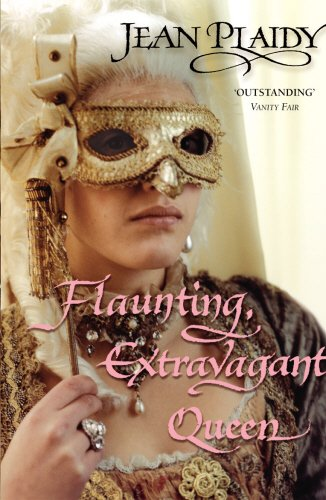 Flaunting, Extravagant Queen: (French Revolution)