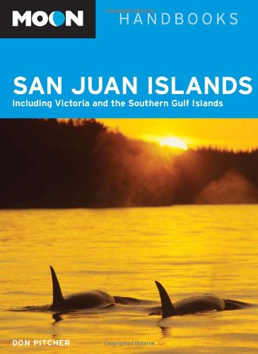 Moon San Juan Islands: Including Victoria and the Southern Gulf Islands (Moon Handbooks), Don Pitcher