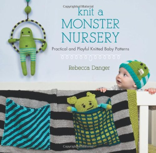 Knit A Monster Nursery: Practical And Playful Knitted Baby Patterns front-11365