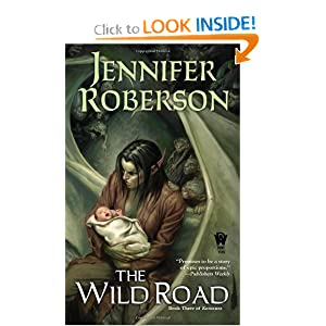 The Wild Road: Book Three of Karavans by Jennifer Roberson