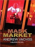 Mask Market: A Burke Novel