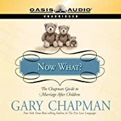 Now What?: The Chapman Guide to Marriage After Children | Gary Chapman