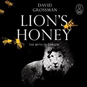 Lion's Honey: The Myth of Samson | [David Grossman, Stuart Shoffman (translator)]