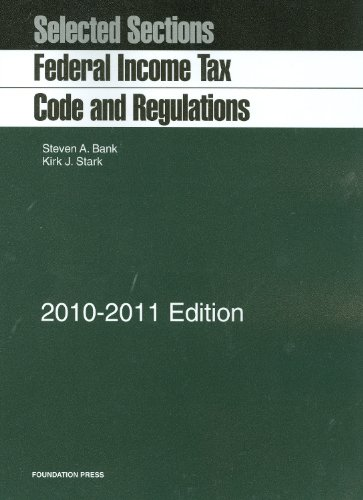 Selected Sections: Federal Income Tax Code and Regulations, 2010-2011