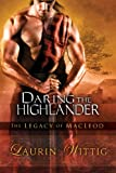 img - for Daring the Highlander (The Legacy of MacLeod) book / textbook / text book