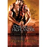 Daring the Highlander (The Legacy of MacLeod) ~ Laurin Wittig