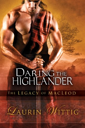 Daring the Highlander (The Legacy of MacLeod) by Laurin Wittig