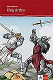 King Arthur: Englische Lekt�re f�r das 2., 3. Lernjahr (English graphic Readers) (English Edition)