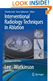 Interventional Radiology Techniques in Ablation (Techniques in Interventional Radiology)