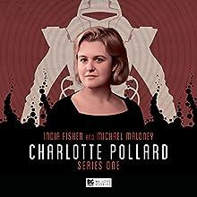 Charlotte Pollard Series 01 Radio/TV Program by Jonathan Barnes, Matt Fitton Narrated by India Fisher, Michael Maloney, Anneke Wills, Terrence Hardiman, James Joyce