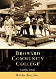 img - for Broward Community College (FL) (College History) book / textbook / text book