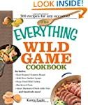 The Everything Wild Game Cookbook: Fr...