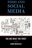 "Signe Rousseau, ""Food and Social Media: You Are What You Tweet"" (AltaMira Press, 2012)"