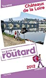 echange, troc Collectif - Guide du Routard Châteaux de la Loire (Touraine) 2012