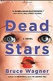 Dead Stars: A Novel (0142196878) by Wagner, Bruce