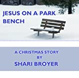 Jesus on a Park Bench
