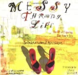 Messy Thrilling Life: The Art of Figuring Out How to Live (0812967666) by Harrison, Sabrina Ward