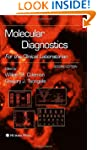 Molecular Diagnostics: For the Clinic...