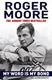 Roger Moore My Word is My Bond: The Autobiography