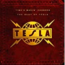 Time`s Makin` Changes (The Best Of Tesla)