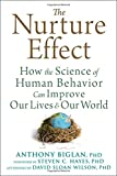 The Nurture Effect: How the Science of Human Behavior Can Im...