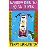 Narrow Dog to Indian Riverby Terry Darlington