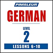 German Level 2 Lessons 6-10: Learn to Speak and Understand German with Pimsleur Language Programs |  Pimsleur