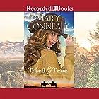 Tried and True Hörbuch von Mary Connealy Gesprochen von: Barbara McCulloh