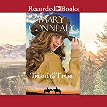 Tried and True (       UNABRIDGED) by Mary Connealy Narrated by Barbara McCulloh