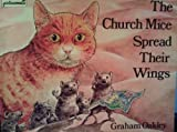 Church Mice Spread Their Wings (0333276442) by Oakley, Graham