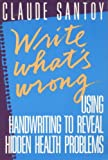 img - for Write What's Wrong: Using Handwriting to Reveal Hidden Health Problems book / textbook / text book
