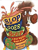 Slop Goes the Soup: A Noisy Warthog Word Book (0786804696) by Edwards, Pamela Duncan