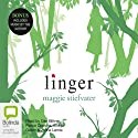 Linger (       UNABRIDGED) by Maggie Stiefvater Narrated by Dan Bittner, Pierce Cravens, Emma Galvin, Jenna Lamia