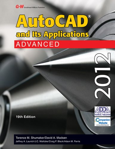 AutoCAD and Its Applications: Advanced 2012