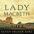 Lady Macbeth: A Novel Audiobook by Susan Fraser King Narrated by Wanda McCaddon