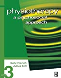 img - for Physiotherapy: A Psychosocial Approach, 3e by Sally French MCSP DipTP BSc MSc(Psych) MSc(Soc) PhD (2004-03-15) book / textbook / text book
