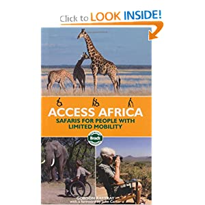 Access Africa: Safaris for People with Limited Mobility (Bradt Travel Guide) Gordon Rattray