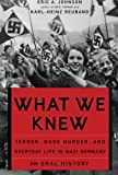 img - for What We Knew: Terror, Mass Murder, and Everyday Life in Nazi Germany book / textbook / text book