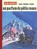 Bob Marone (Intégrale) T2 un Parfum de Yetis Roses
