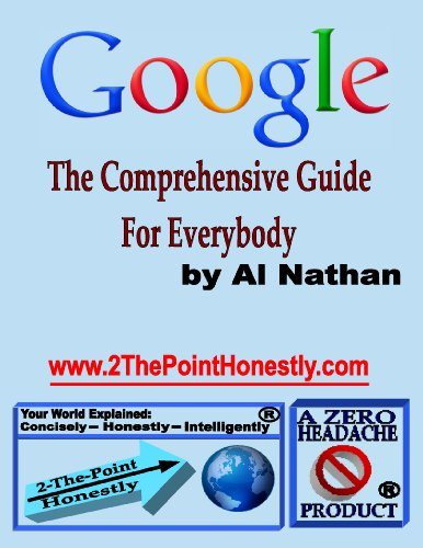 Google: The Comprehensive Guide for Everybody