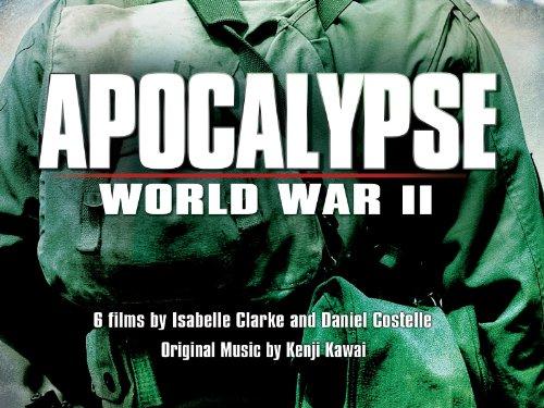 Apocalypse: World War II Season 1