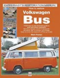 How to restore Volkswagen (bay window) Bus: YOUR step-by-step illustrated guide to body and interior restoration (Enthusiast's Restoration Manual)