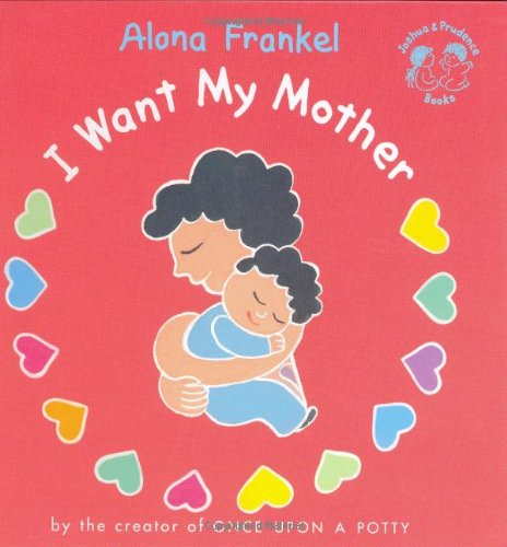 I Want My Mother (Joshua & Prudence Books) front-668068